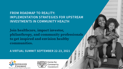 From Roadmap to Reality: Implementation Strategies for Upstream Investments in Community Health A Virtual Summit for Real Strategies